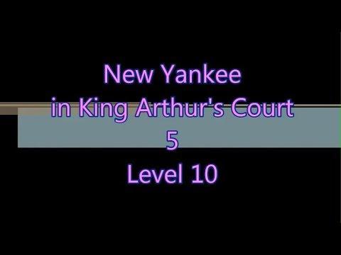 New Yankee in King Arthur's Court 5 Level 10 |