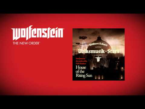 Wolfenstein: The New Order (Soundtrack)- Wilbert Eckart & Volksmusik Stars - House of the Rising Sun
