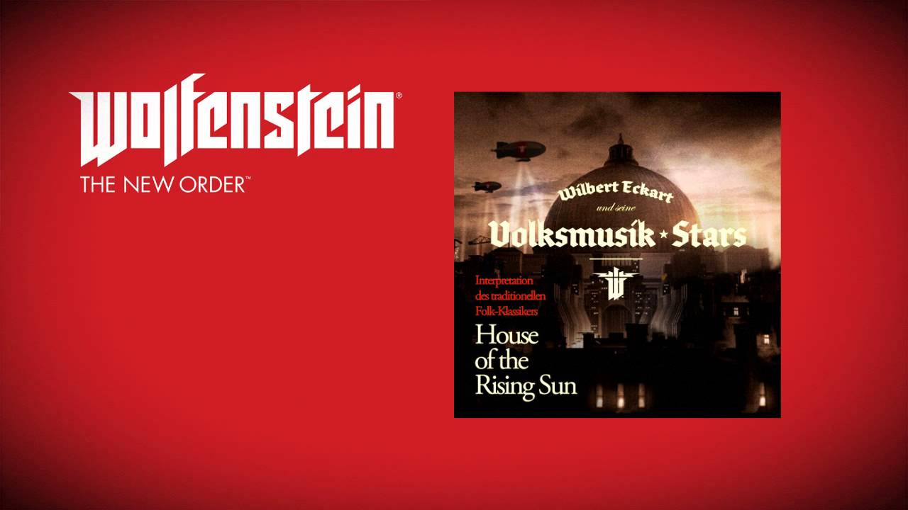 Wolfenstein the new order soundtrack wilbert eckart volksmusik stars house of the rising sun