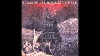Regarde Les Hommes Tomber - Regarde Les Hommes Tomber [FULL ALBUM]