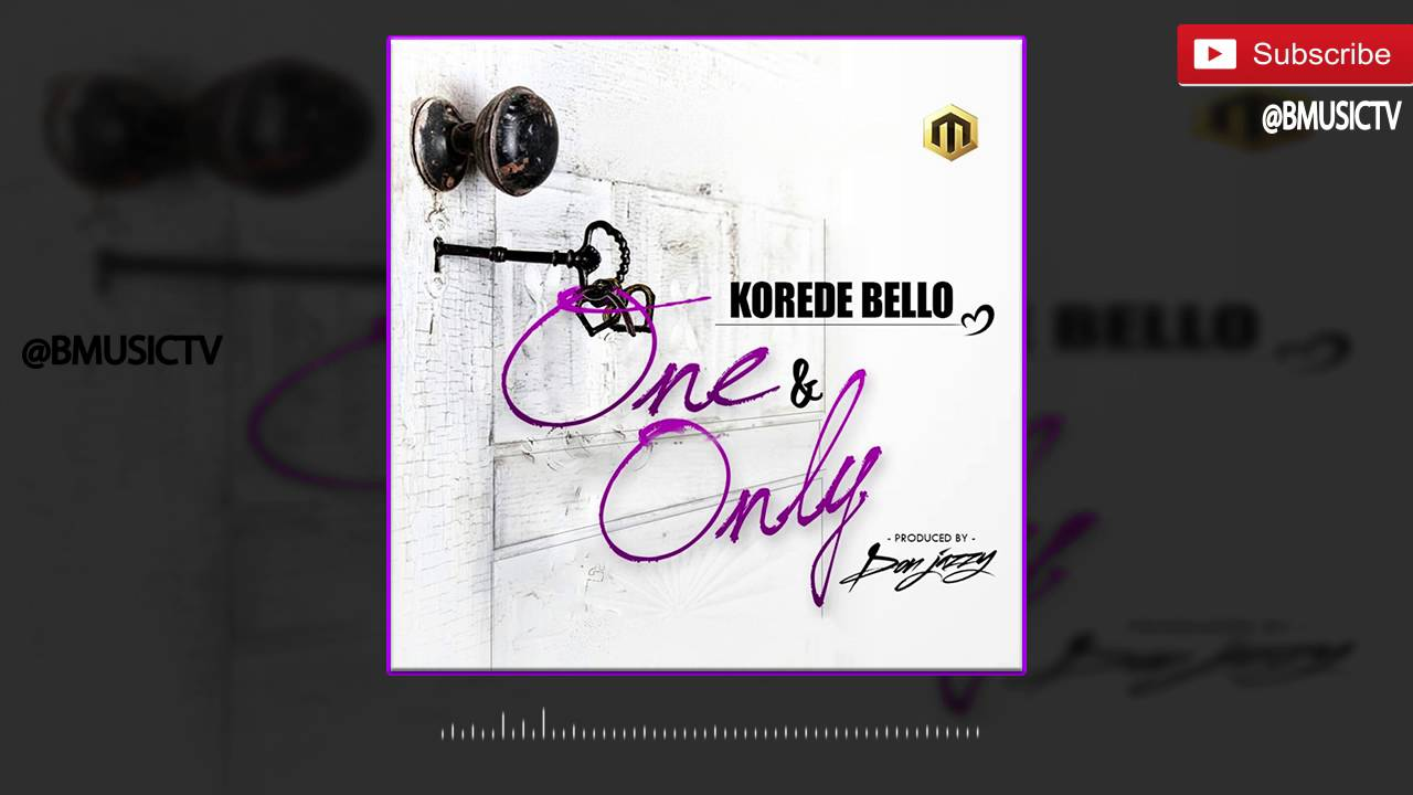 Download Korede Bello - One & Only (OFFICIAL AUDIO 2016)