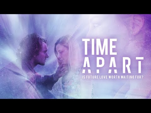 Time Apart - Trailer
