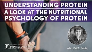 Understanding Protein - A Look at the Nutritional Psychology of Protein with Marc David
