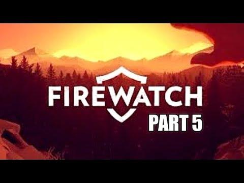 Firewatch Full Gameplay Walkthrough Part 5 Let's Play Playthrough