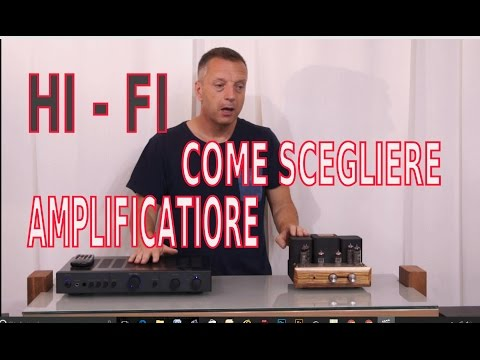 Come scegliere amplificatore hi fi di Sbisa' www audiocostruzioni com