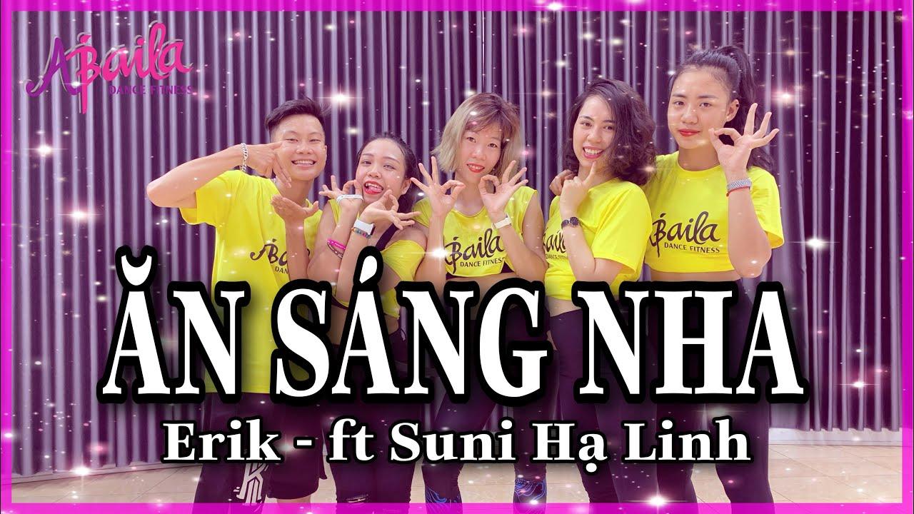 ERIK - Ăn Sáng Nha (ft. Suni Hạ Linh) | Zumba | Dance | Choreography Hải Hà | Abaila Dance Fitness |