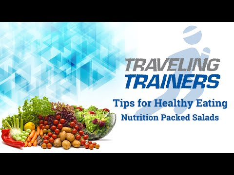 Traveling Trainers - Tips for Healthy Eating - Nutrition Packed Salads