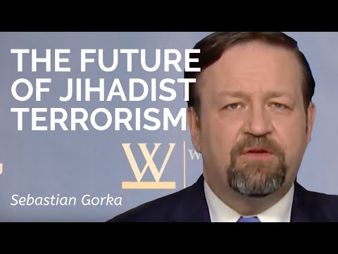 Sebastian Gorka: The Future of Jihadist Terrorism