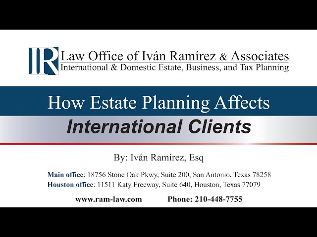 How Estate Planning Affects International Clients