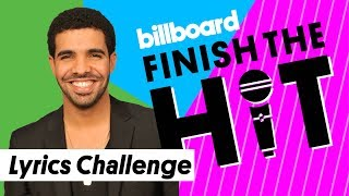 Drake Lyrics Challenge | Finish the Hit | Billboard