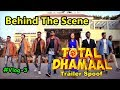 Behind The Scene Of Total Dhamaal Trailer Spoof | Ajay | Anil | OYE TV Vlogs