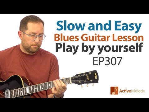 slow-and-easy-blues-guitar-lesson---play-blues-guitar-by-yourself---ep307