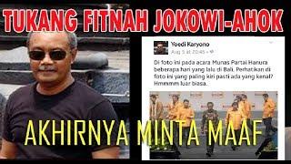 AKHIRNYA....Penyebar Hoax Tentang Ahok, Jokowi dan Partai Hanura Minta Maaf
