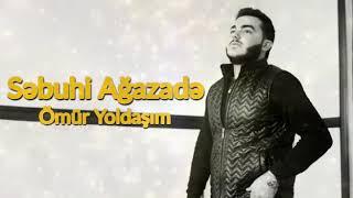Səbuhi Ağazadə - Ömür Yoldaşım (Romantik ifa) 2020