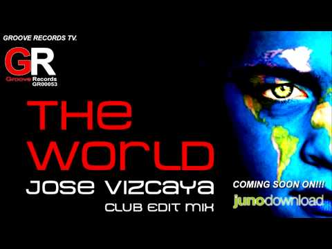 Jose Vizcaya - The World (Club Edit Mix)