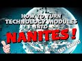 How To Turn Technology Modules Into Nanites