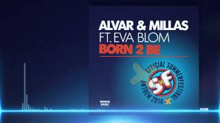 alvar millas feat eva blom born 2 be