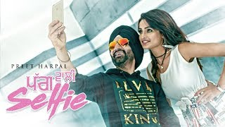 Pagg Wali Selfie Lyrics 2017 new song – Preet Harpal whatsapp status