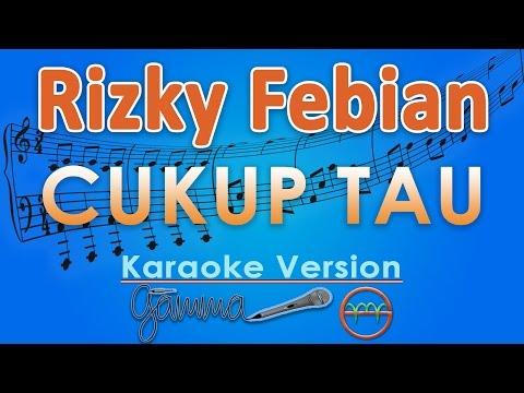 Rizky Febian - Cukup Tau (Karaoke Lirik Tanpa Vokal) by GMusic