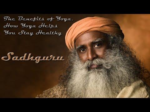 The Benefits of Yoga, How Yoga Helps You Stay Healthy, How Yoga Changed my Life, Sadhguru answers.