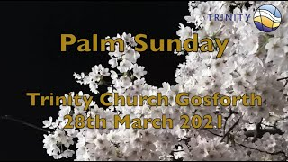 Palm Sunday 28th March 2021