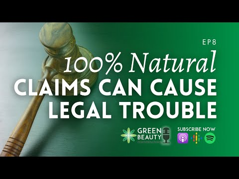 EP8. Why 100% Natural Claims Could Get You Into Trouble