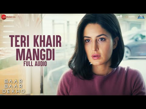 Teri Khair Mangdi - Full Audio | Baar Baar Dekho | Sidharth