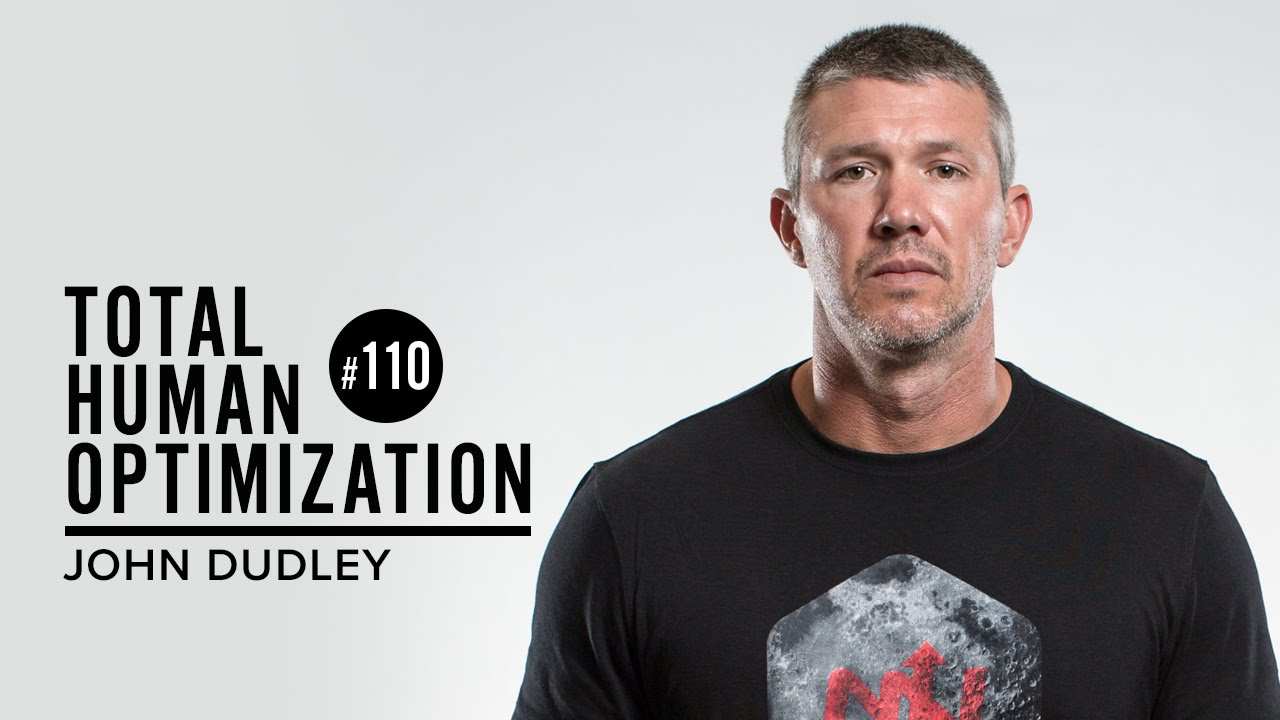 #110 John Dudley | Total Human Optimization Podcast