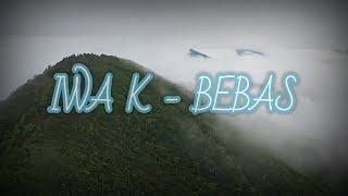 Download lagu Iwa K - Bebas |Lyrics