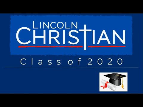 Lincoln Christian School (Nebraska) Class of 2020 Graduation Ceremony 8/2/2020