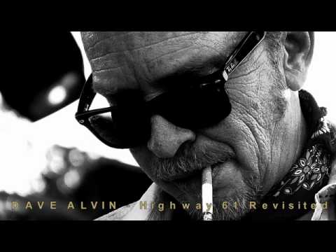 DAVE ALVIN - Highway 61 Revisited