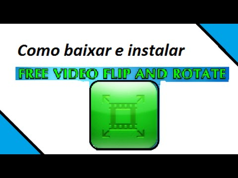 Como baixar e instalar o programa Free Video Flip And Rotate de graça