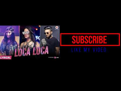 Loca Loca New Bollywood Song Lyrics |...