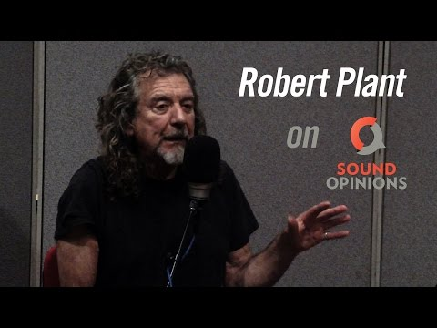 Robert Plant Sound Opinions interview uncut and unedited