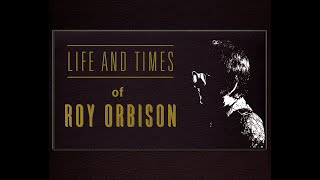The Life and Times of Roy Orbison (1998)