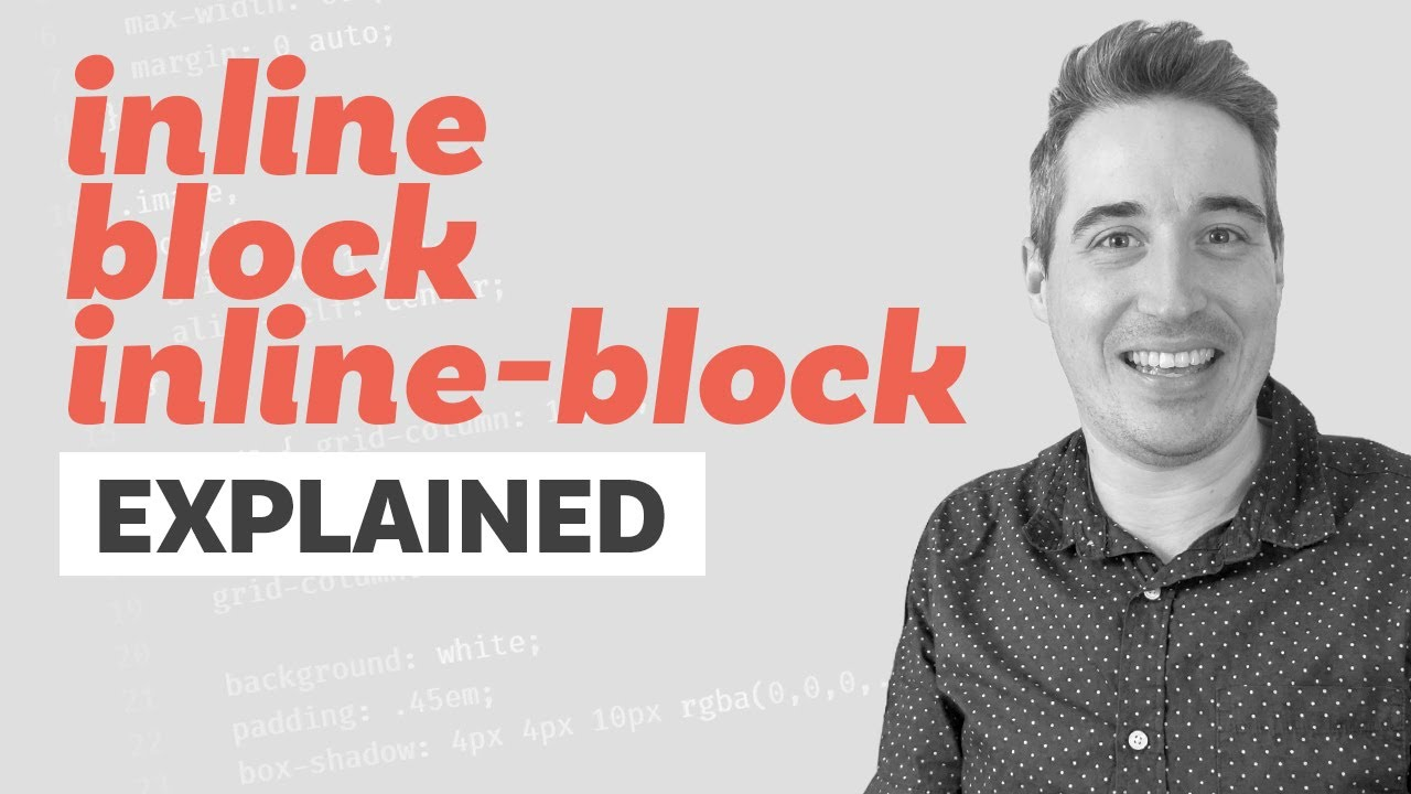 Block, Inline, and Inline-Block explained | CSS Tutorial