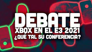 DEBATE XBOX en el E3 2021: ¿Qué tal la CONFERENCIA de MICROSOFT? ANÁLISIS del ritmo y anuncios