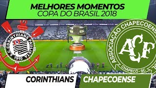 Corinthians 1 x 0 Chapecoense • Melhores Momentos • Copa do Brasil • 01/08/2018