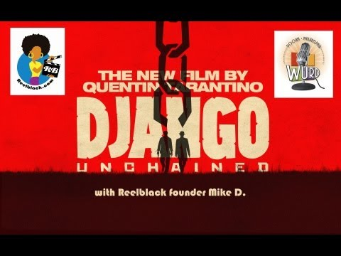 Reelblack Founder Mike D. Discusses DJANGO UNCHAINED on WURD-AM Radio