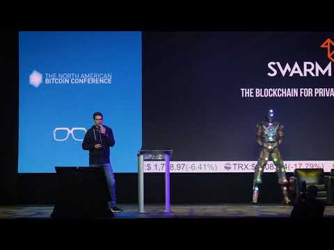 Joel Dietz -  Swarm - The North American Bitcoin Conference 2018