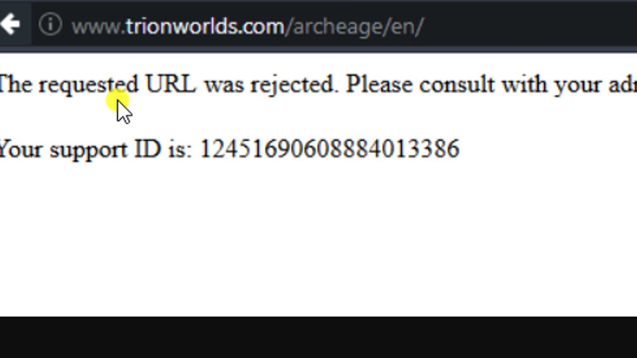 The Requested Url Was Rejected. Please Consult With Your Administrator.