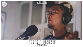 Leo Hastadhy - Posesif Obsesif #MusicSession