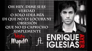 Voz de Mando Ft. Enrique Iglesias - Ayer (Letra) HD