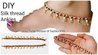 How To Make Silk Thread Anklet At Home..!!