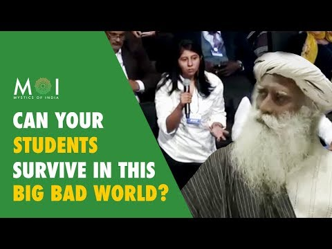 A Girl Asks Sadhguru - How Are Your Students Going To Compete In The Big Bad World | MOI | 2018