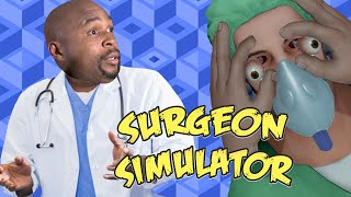 Surgeon Simulator 2020 | Part 1 | I'M A DOCTOR NOW!!!