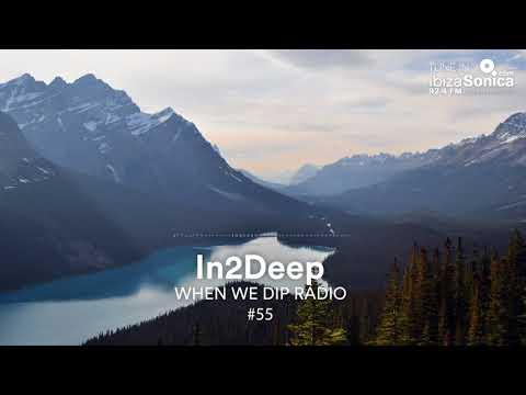 In2Deep - When We Dip Radio #55 [13.4.18]