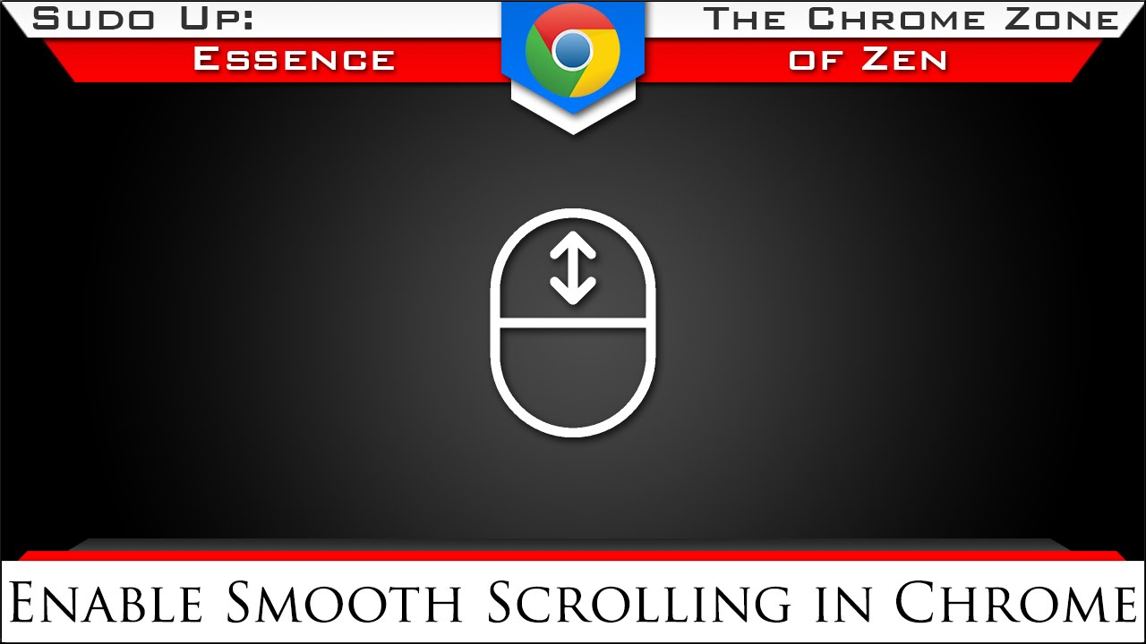 Enable Chrome Smooth Scrolling | The Chrome Zone