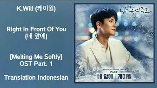 K.Will (케이윌)– Right In Front Of You (네 앞에)LyricsHAN-ROM-INDO Melting Me Softly 날 녹여주오 OSTPart. 1