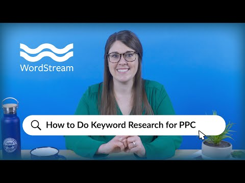 How To Do Keyword Research For PPC   WordStream